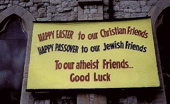 happy Easter to our Christian friends, happy Passover to our Jewish friends, to our atheist friends...good luck